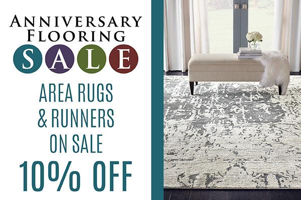 Anniversary Flooring Sale  Area Rugs On Sale!  AREA RUGS & RUNNERS 10% OFF